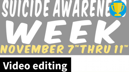 Suicide Awareness Week — Video editing