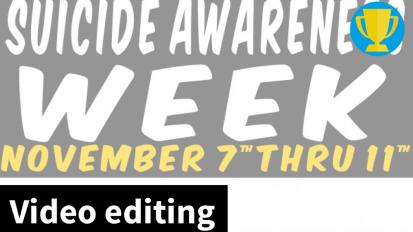 Suicide Awareness Week — Videoediting